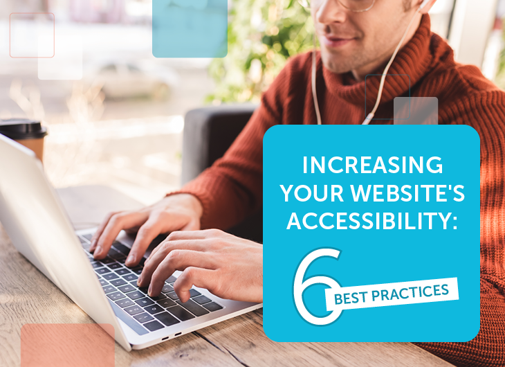 Increasing Your Website's Accessibility- 6 Best Practices