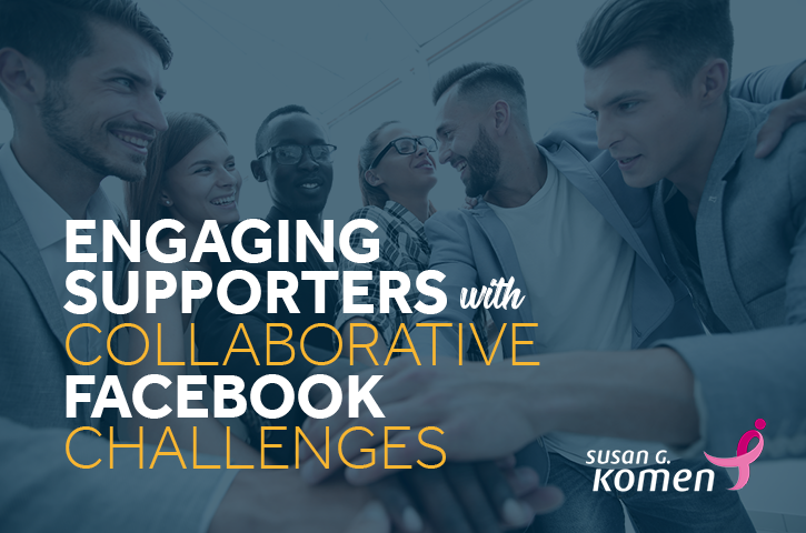 How Susan G. Komen used Facebook Challenges to build community & raise money for breast cancer research.